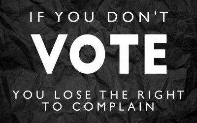 If You Don't Vote – Don't Complain
