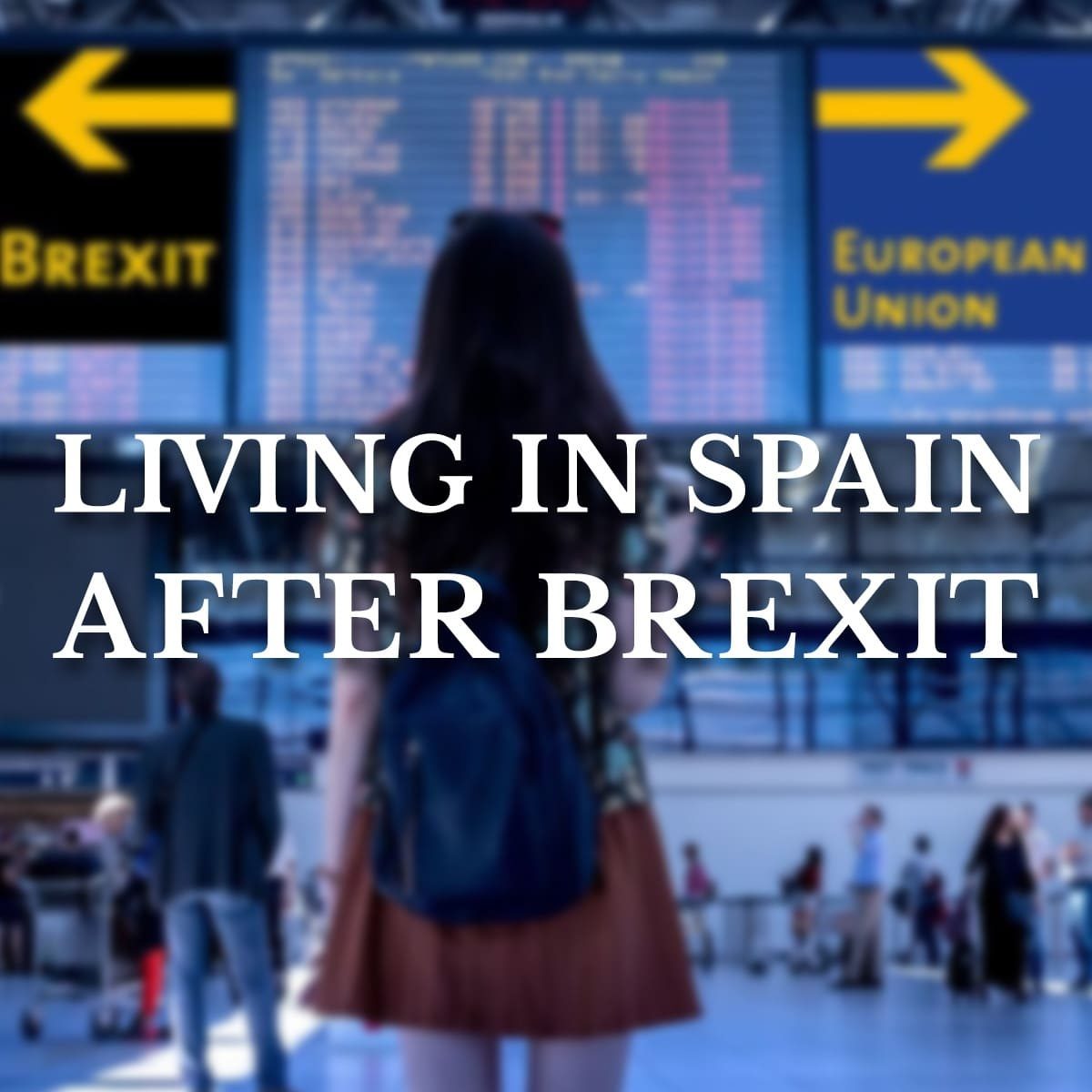 Living in Spain after Brexit