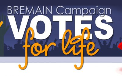 Votes for Life – a Bremain Campaign Update May 2021